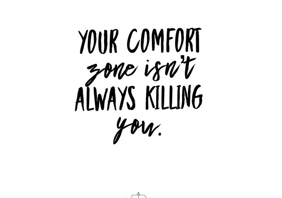 Your Comfort Zone Isn't Always Killing You